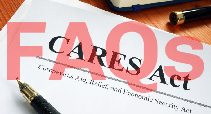 CARES Act and COVID-19 FAQs